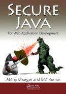 Bhargav, Abhay; Kumar, B.V. - Secure Java - 9781439823514 - V9781439823514