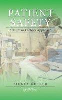 Dekker, Sidney - Patient Safety: A Human Factors Approach - 9781439852255 - V9781439852255