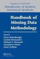 Molenberghs, Geert, Fitzmaurice, Garrett, Kenward, Michael G., Tsiatis, Anastasios, Verbeke, Geert - Handbook of Missing Data Methodology (Chapman & Hall/CRC Handbooks of Modern Statistical Methods) - 9781439854617 - V9781439854617