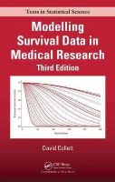 Collett, David - Modelling Survival Data in Medical Research, Third Edition (Chapman & Hall/CRC Texts in Statistical Science) - 9781439856789 - V9781439856789
