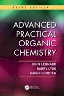 Leonard, John; Lygo, Barry; Procter, Garry - Advanced Practical Organic Chemistry - 9781439860977 - V9781439860977