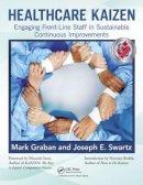 Graban, Mark; Swartz, Joseph - Healthcare Kaizen - 9781439872963 - V9781439872963