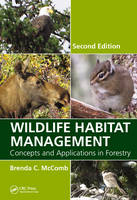 McComb, Brenda C. - Wildlife Habitat Management: Concepts and Applications in Forestry, Second Edition - 9781439878569 - V9781439878569