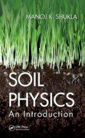 Shukla, Manoj K. - Soil Physics - 9781439888421 - V9781439888421