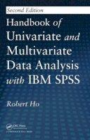 Ho, Robert - Handbook of Univariate and Multivariate Data Analysis with IBM SPSS - 9781439890219 - V9781439890219