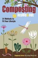 Stephanie Davies - Composting Inside and Out: The comprehensive guide to reusing trash, saving money and enjoying the benefits of organic gardening - 9781440214059 - V9781440214059