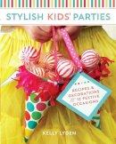 Lyden, Kelly - Stylish Kids Parties - 9781440236266 - V9781440236266