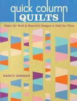 Zieman, Nancy - Quick Column Quilts: Make 12+ Bold and Beautiful Designs in Half the Time - 9781440239212 - V9781440239212