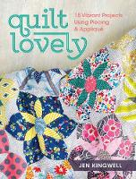 Kingwell, Jen - Quilt Lovely: 15 Vibrant Projects Using Piecing and Applique - 9781440240584 - V9781440240584