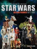Bellomo, Mark - The Ultimate Guide to Vintage Star Wars Action Figures, 1977-1985 - 9781440240591 - V9781440240591