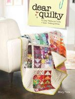 Fons, Mary - Dear Quilty: 12 Easy Patchwork Quilts + Great Quilting Advice - 9781440243189 - V9781440243189
