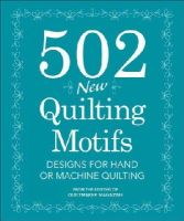 Quiltmaker Magazine Editors - 502 New Quilting Motifs: Designs for Hand or Machine Quilting - 9781440243196 - V9781440243196