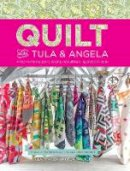 Pink, Tula, Walters, Angela - Quilt With Tula And Angela: A Start-to-Finish Guide to Piecing and Quilting Using Color and Shape - 9781440245459 - V9781440245459