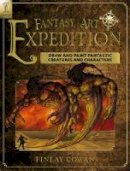 Cowan  Finlay - Fantasy Art Expedition - 9781440303876 - V9781440303876