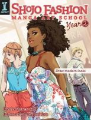 Flores, Irene, McSpadden, Krisanne - Shojo Fashion Manga Art School, Year 2: Draw modern looks - 9781440310805 - V9781440310805