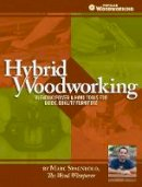 Spagnuolo, Marc - Hybrid Woodworking - 9781440329609 - V9781440329609