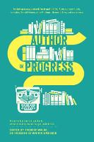 Walsh, Therese, Writer Unboxed - Author In Progress: A No-Holds-Barred Guide to What It Really Takes to Get Published - 9781440346712 - V9781440346712