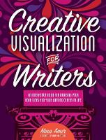 Amir, Nina - Creative Visualization for Writers: An Interactive Guide for Bringing Your Book Ideas and Your Writing Career to Life - 9781440347184 - V9781440347184