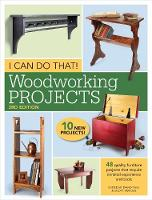 - I Can Do That! Woodworking Projects: 48 quality furniture projects that require minimal experience and tools - 9781440348167 - V9781440348167