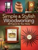 Francis, Scott - Simple & Stylish Woodworking: 20 Projects for Your Home - 9781440351679 - V9781440351679