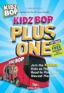Bryan, Bethany - Kidz Bop Plus One: A Junior Novel - 9781440505744 - 9781440505744