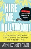 Scherzer, Mark; Fenimore, Keith - Hire Me, Hollywood! - 9781440512124 - V9781440512124
