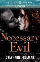 Freeman, Stephanie - Necessary Evil - 9781440550935 - V9781440550935