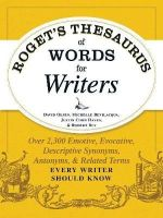 Olsen, David, Bevilacqua, Michelle, Hayes, Justin Cord, Bly, Robert - Roget's Thesaurus of Words for Writers: Over 2,300 Emotive, Evocative, Descriptive Synonyms, Antonyms, and Related Terms Every Writer Should Know - 9781440573118 - V9781440573118