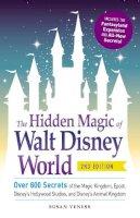 Veness, Susan - The Hidden Magic of Walt Disney World: Over 600 Secrets of the Magic Kingdom, Epcot, Disney's Hollywood Studios, and Disney's Animal Kingdom - 9781440587801 - V9781440587801