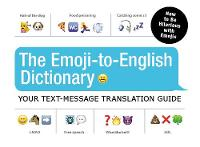 Adams Media - The Emoji-To-English Dictionary: Your Text-Message Translation Guide - 9781440591402 - V9781440591402