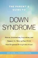 Jacob, Jen; Sikora, Mardra - The Parent's Guide to Down Syndrome - 9781440592904 - V9781440592904
