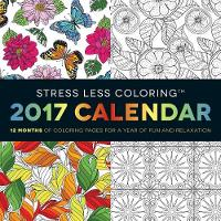 - Stress Less Coloring 2017 Wall Calendar: 12 Months of Coloring Pages for a Year of Fun and Relaxation - 9781440597459 - V9781440597459