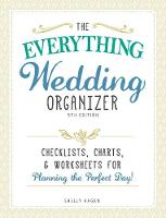 Hagen, Shelly - The Everything Wedding Organizer: Checklists, charts, and worksheets for planning the perfect day! - 9781440598999 - V9781440598999