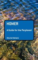 Kahane, Ahuvia - Homer: A Guide for the Perplexed (Guides for the Perplexed) - 9781441100108 - V9781441100108