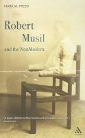 Freed, Mark M. - Robert Musil and the NonModern - 9781441122513 - V9781441122513