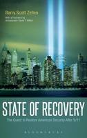 Zellen, Barry Scott - State of Recovery: The Quest to Restore American Security After 9/11 - 9781441123640 - V9781441123640