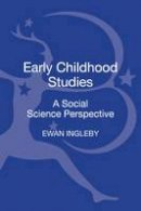 Ingleby, Ewan - Early Childhood Studies: A Social Science Perspective - 9781441125309 - V9781441125309