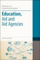 - Education, Aid and Aid Agencies (Education as a Humanitarian Response) - 9781441126320 - V9781441126320
