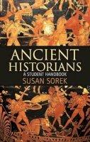 Sorek, Susan - Ancient Historians: A Student Handbook - 9781441137562 - V9781441137562