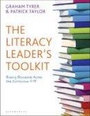 Taylor, Patrick; Tyrer, Graham - The Literacy Leader's Toolkit - 9781441138835 - V9781441138835