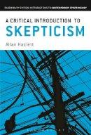 Hazlett, Allan - Critical Introduction to Skepticism - 9781441140531 - V9781441140531