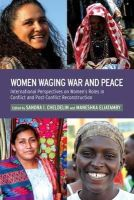 - Women Waging War and Peace: International Perspectives of Women's Roles in Conflict and Post-Conflict Reconstruction - 9781441144935 - V9781441144935