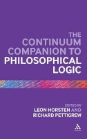 Pettigrew, Richard - The Continuum Companion to Philosophical Logic (Continuum Companions) - 9781441154231 - V9781441154231