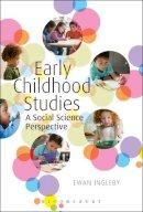Ingleby, Ewan - Early Childhood Studies: A Social Science Perspective - 9781441156143 - V9781441156143