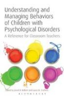 Laura M. Crothers - Understanding and Managing Behaviors of Children with Psychological Disorders: A Reference for Classroom Teachers - 9781441158369 - V9781441158369