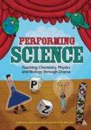 Braund, Martin - Performing Science: Teaching Chemistry, Physics and Biology Through Drama - 9781441160713 - V9781441160713