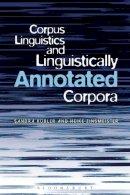 Kuebler, Sandra, Zinsmeister, Heike - Corpus Linguistics and Linguistically Annotated Corpora - 9781441164476 - V9781441164476