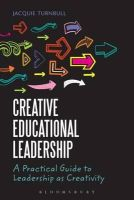 Turnbull, Jacquie - Creative Educational Leadership: A Practical Guide to Leadership as Creativity - 9781441167743 - V9781441167743