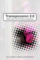 Gunkel, David J. - Transgression 2.0: Media, Culture, and the Politics of a Digital Age - 9781441168337 - V9781441168337