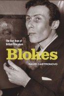 Castronovo, David - Blokes: The Bad Boys of British Literature - 9781441169815 - V9781441169815